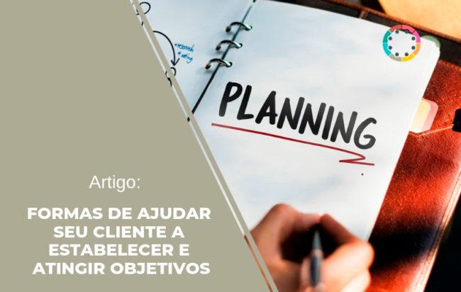 Artigo: Formas de ajudar seu cliente a estabelecer e atingir objetivos