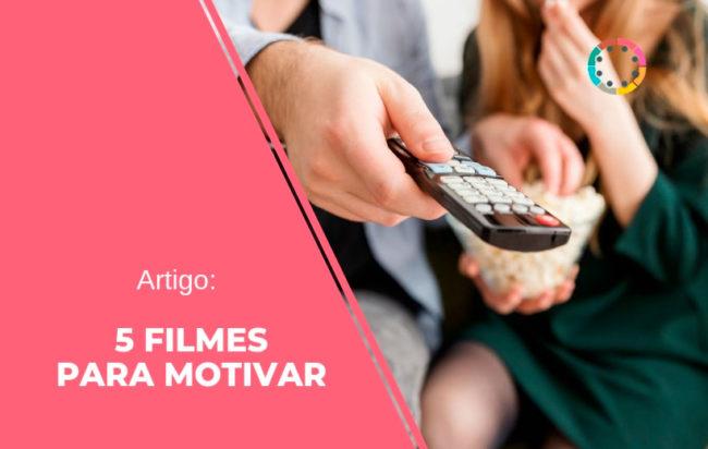 Artigo: 5 filmes para motivar