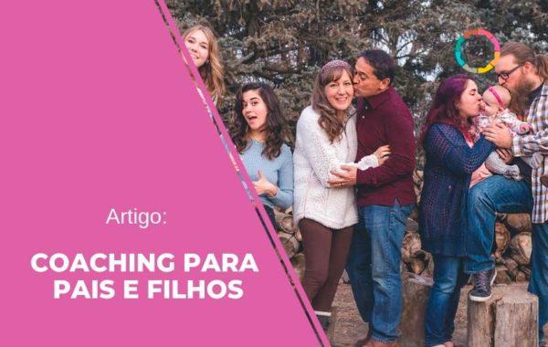 Artigo: Coaching para pais e filhos