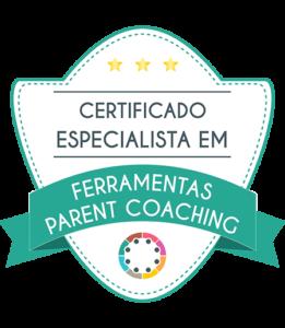 Certificado especialista em Ferramentas Parent Coaching