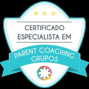 Certificado especialista em Parent Coaching Grupos