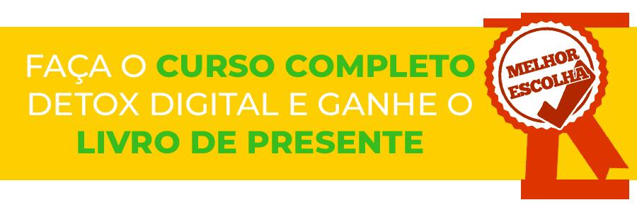 FAÇA O CURSO COMPLETO DETOX DIGITAL E GANHE O LIVRO DE PRESENTE
